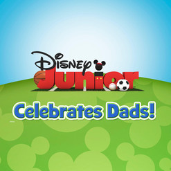 Disney Junior Celebrates Dads!