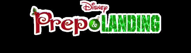 Disney Prep and Landing