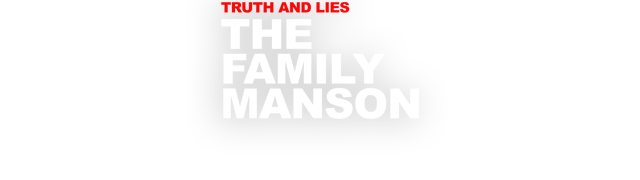 Truth and Lies: The Family Manson