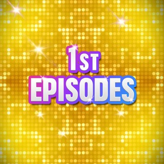 First Episodes