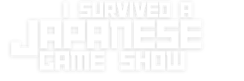 I Survived a Japanese Game Show