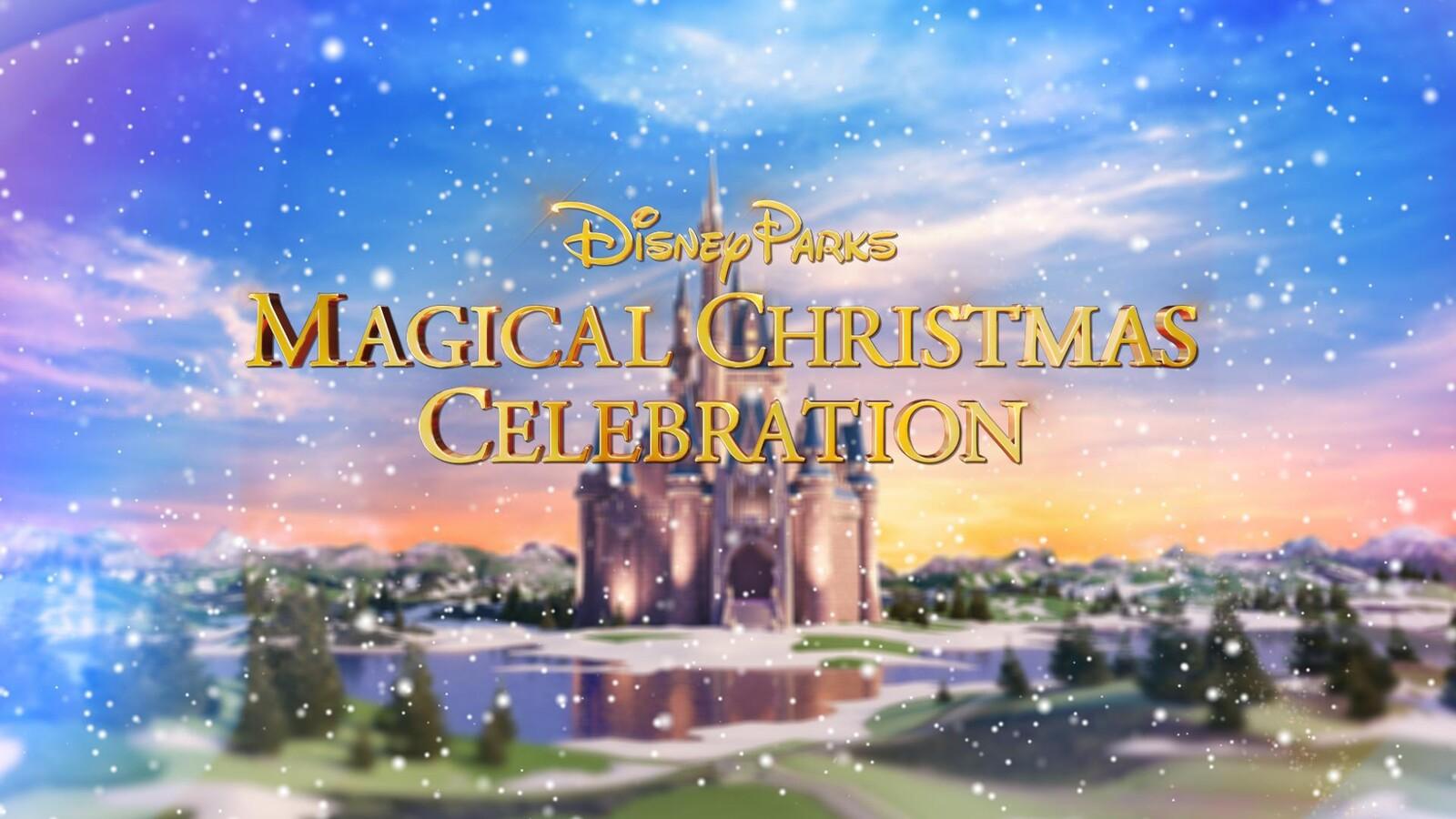 Watch Disney Christmas Parade 2021 Watch Disney Parks Magical Christmas Day Celebration Tv Show Abc Com