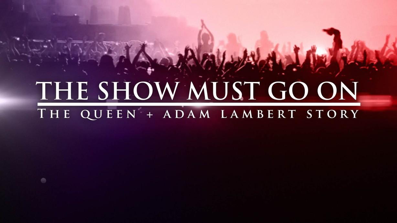 The Show Must Go On: The Queen & Adam Lambert Story - ABC com