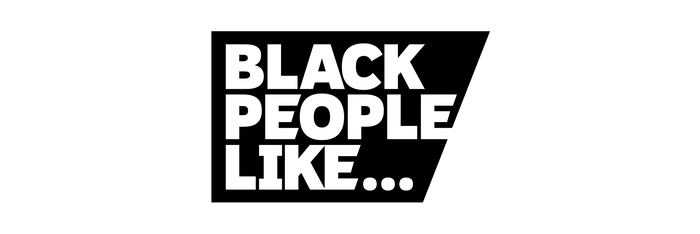 Black People Like...