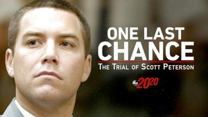 One Last Chance: The Trial of Scott Peterson