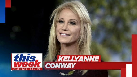 This Week with George Stephanopoulos: 10/07/18: Kellyanne Conway: Justice Kavanaugh 'Should Not be Seen as Tainted' Watch Full Episode | 10/07/2018