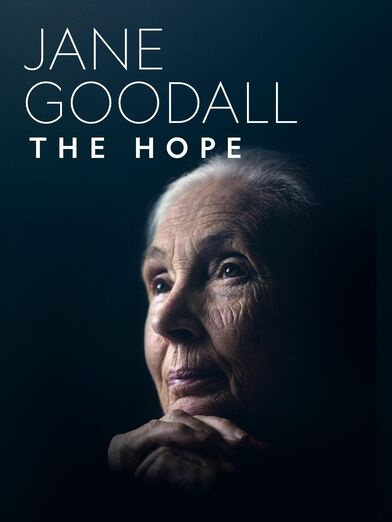 Watch Jane Goodall: The Hope TV Show - Streaming Online | Nat Geo TV