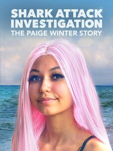 Shark Attack Investigation: The Paige Winter Story