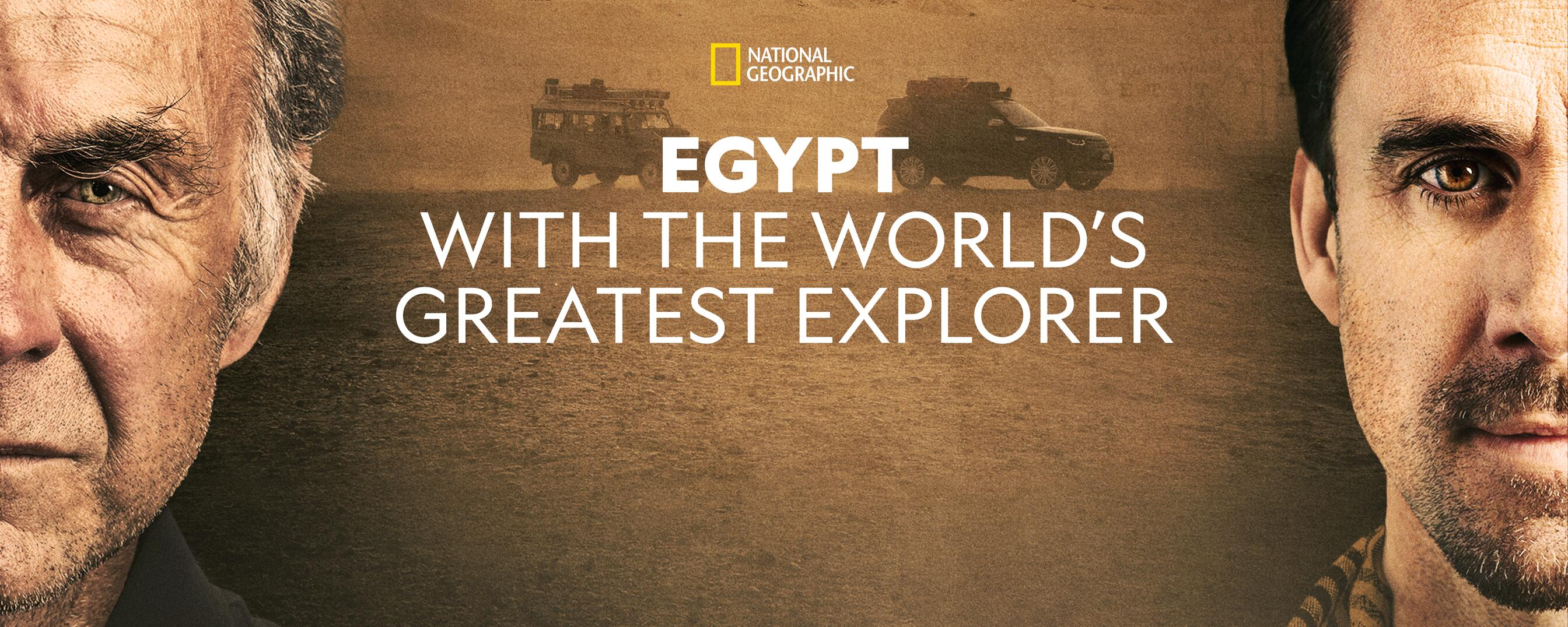 Watch Egypt With The World S Greatest Explorer Tv Show Streaming Online Nat Geo Tv